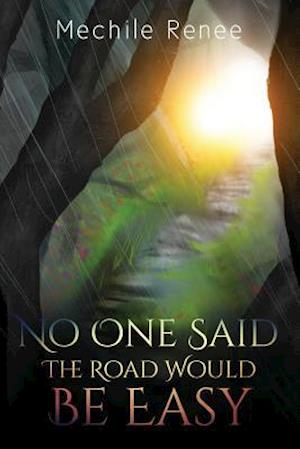 Bog, paperback No One Said the Road Would Be Easy af Mechile Renee