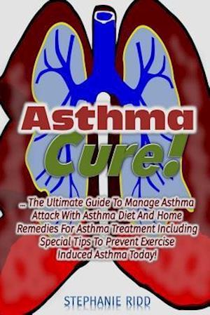 Bog, paperback Asthma Cure! af Stephanie Ridd
