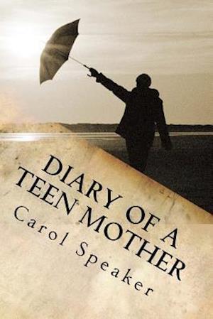 Bog, paperback Diary of a Teen Mother af Carol Ann Speaker