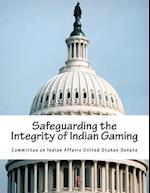 Safeguarding the Integrity of Indian Gaming