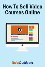 How to Sell Video Courses Online