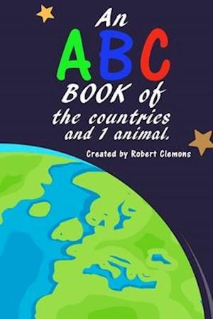 Bog, paperback An ABC Book of the Countries and 1 Animal af Robert Clemons