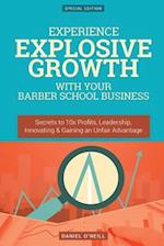 Experience Explosive Growth with Your Barber School Business