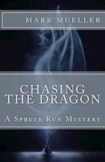 Chasing the Dragon af Mark Mueller