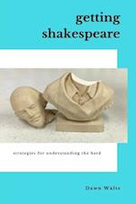 Getting Shakespeare