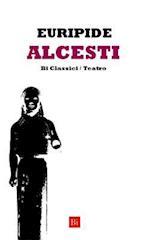 Alcesti (Edizione Integrale)