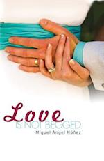 Love Is Not Begged