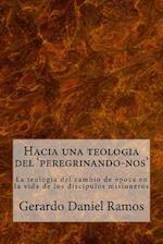 Hacia Una Teologia del 'Peregrinando-Nos'