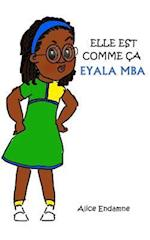 Elle Est Comme CA, Eyala MBA