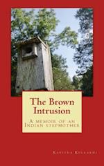 The Brown Intrusion