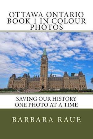 Bog, paperback Ottawa Ontario Book 1 in Colour Photos af Mrs Barbara Raue