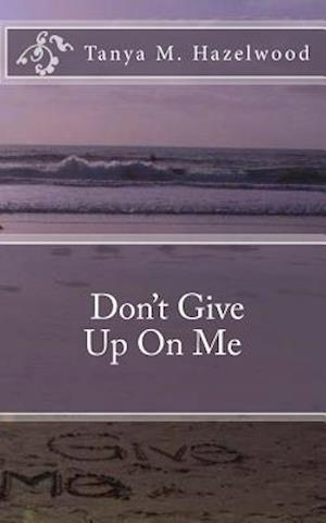 Bog, paperback Don't Give Up on Me af Tanya Marie Hazelwood