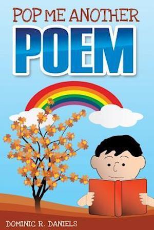 Bog, paperback Pop Me Another Poem af Dominic R. Daniels