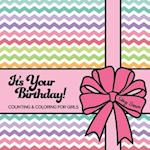 It's Your Birthday! Counting & Coloring for Girls