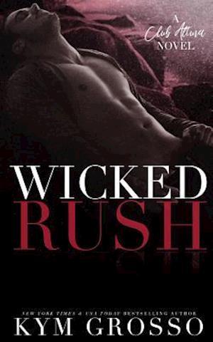 Bog, paperback Wicked Rush af Kym Grosso