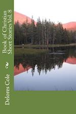 Book of Christian Short Stories Vol. 8