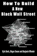 How to Build a New Black Wall Street