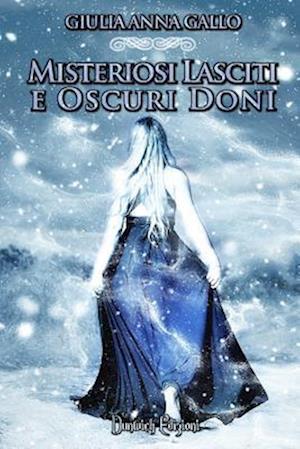 Bog, paperback Misteriosi Lasciti E Oscuri Doni af Giulia Anna Gallo