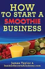 How to Start a Smoothie Shop