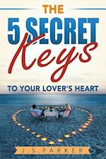 The 5 Secret Keys to Your Lover's Heart