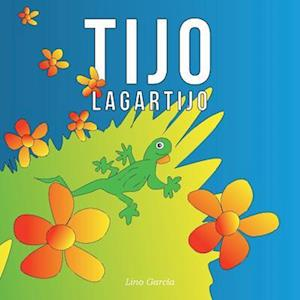 Bog, paperback Tijo Lagartijo af Lino Garcia