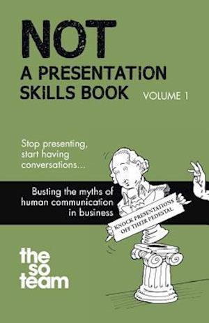 Bog, paperback Not a Presentation Skills Book Vol 1 af The So Team