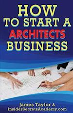How to Start an Architects Business