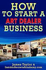 How to Start an Art Dealers Business