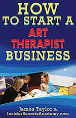 How to Start a Art Therapist Business
