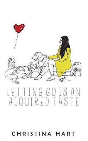Bog, paperback Letting Go Is an Acquired Taste af Christina Hart