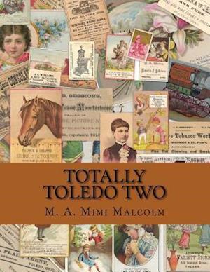 Bog, paperback Totally Toledo Two af M. a. Mimi Malcolm