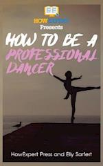 How to Be a Professional Dancer