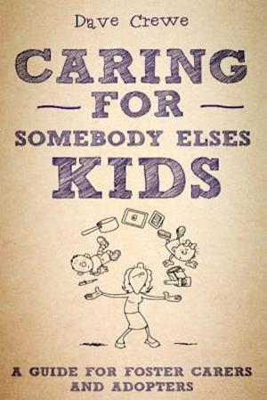 Bog, paperback Caring for Somebody Else's Kids af Dave Crewe