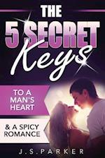 The 5 Secret Keys to a Man's Heart & a Spicy Romance