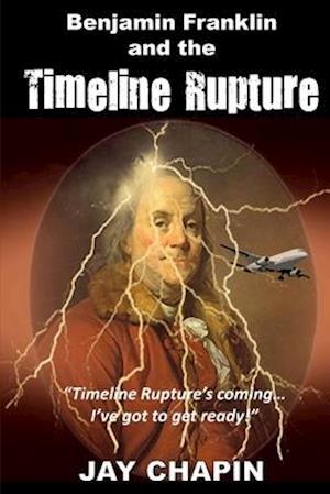 Bog, paperback Benjamin Franklin and the Timeline Rupture af Jay Chapin