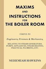 Maxims and Instructions for the Boiler Room
