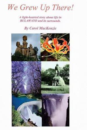 Bog, paperback We Grew Up There af Mrs Carol MacKenzie