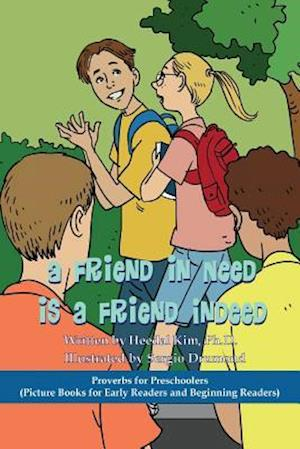 A Friend in Need Is a Friend Indeed af Heedal Kim Ph. D.