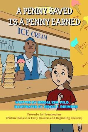 Bog, paperback A Penny Saved Is a Penny Earned af Heedal Kim Ph. D.