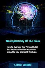 Neuroplasticity of the Brain