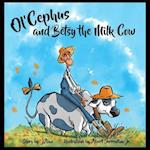Ol'cephus and Betsy the Milk Cow