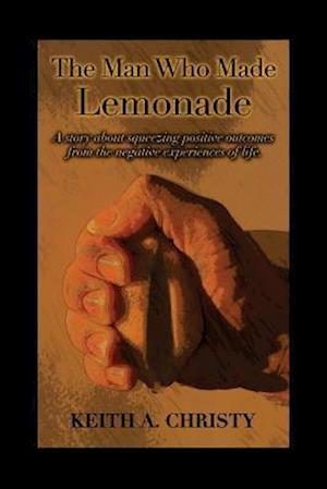 Bog, paperback The Man Who Made Lemonade af Keith a. Christy