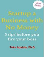 Startup a Business with No Money