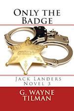 Only the Badge af G. Wayne Tilman