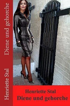 Bog, paperback Diene Und Gehorche af Henriette Stal