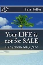 Your Life Is Not for Sale