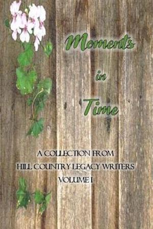 Bog, paperback Moments in Time af Hill Country Legacy Writers