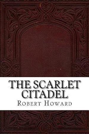 Bog, paperback The Scarlet Citadel af Robert Ervin Howard