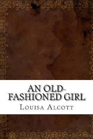 Bog, paperback An Old-Fashioned Girl af Louisa May Alcott