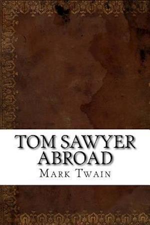 Bog, paperback Tom Sawyer Abroad af Twain Mark